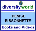 Diversity World: Link to Denise Bissonnette's Books and Videos